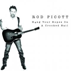 Rod Piscott album Hang Your Hopes on Acrooked Nail