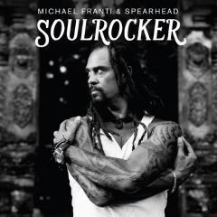 Soulrocker, by Michael Franti and Spearhead