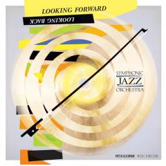 Looking Forward, Looking Back by symphonic Jazz Orchestra album cover